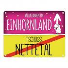 Willkommen im Einhornland - Tschüss Nettetal Einhorn Metallschild