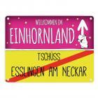 Willkommen im Einhornland - Tschüss Esslingen am Neckar Einhorn Metallschild