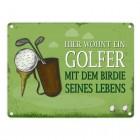 Metallschild mit Spruch: Hier wohnt ein Golfer - mit dem Birdie…