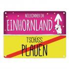 Willkommen im Einhornland - Tschüss Plauen Einhorn Metallschild