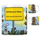 Rottenburg am Neckar - Einfach die geilste Stadt der Welt Kaffeebecher