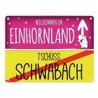 Willkommen im Einhornland - Tschüss Schwabach Einhorn Metallschild