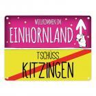 Willkommen im Einhornland - Tschüss Kitzingen Einhorn Metallschild