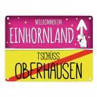 Willkommen im Einhornland - Tschüss Oberhausen Einhorn Metallschild