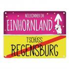 Willkommen im Einhornland - Tschüss Regensburg Einhorn Metallschild
