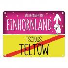 Willkommen im Einhornland - Tschüss Teltow Einhorn Metallschild