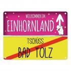 Willkommen im Einhornland - Tschüss Bad Tölz Einhorn Metallschild