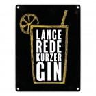 Gin Tonic Metallschild mit Motiv: Gin Tonic und Spruch: Lange Rede, kurzer Gin
