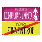 Willkommen im Einhornland - Tschüss Finnentrop Einhorn Metallschild