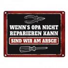Metallschild mit Spruch: Wenn Opa es nicht reparieren kann, ...
