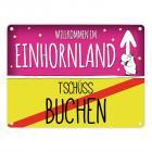 Willkommen im Einhornland - Tschüss Buchen Einhorn Metallschild
