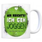 Kaffeebecher mit Spruch: Mir reichts! Ich geh joggen