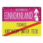 Willkommen im Einhornland - Tschüss Kirchheim unter Teck Einhorn Metallschild