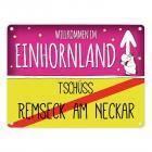 Willkommen im Einhornland - Tschüss Remseck am Neckar Einhorn Metallschild