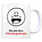 Kaffeebecher mit Spruch: Bitte nicht stören Ich bin schon ...