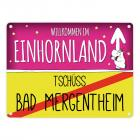 Willkommen im Einhornland - Tschüss Bad Mergentheim Einhorn Metallschild