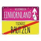 Willkommen im Einhornland - Tschüss Bautzen Einhorn Metallschild