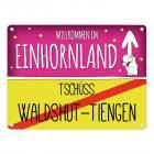 Willkommen im Einhornland - Tschüss Waldshut-Tiengen Einhorn Metallschild