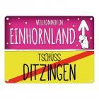 Willkommen im Einhornland - Tschüss Ditzingen Einhorn Metallschild