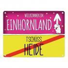 Willkommen im Einhornland - Tschüss Heide Einhorn Metallschild