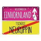 Willkommen im Einhornland - Tschüss Neuruppin Einhorn Metallschild