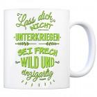 Kaffeebecher mit Spruch: Lass dich nicht unterkriegen