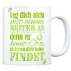 Kaffeebecher mit Spruch: Leg dich nicht mit einem Reiter an