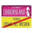 Willkommen im Einhornland - Tschüss Coswig bei Dresden Einhorn Metallschild