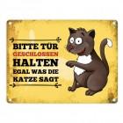Metallschild mit Katze Motiv und Spruch: Bitte Tür geschlossen halten, ...