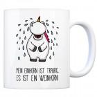 Honeycorns Kaffeebecher mit Einhorn Motiv und Spruch: mein Einhorn ist traurig. Es ist ...