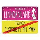 Willkommen im Einhornland - Tschüss Flörsheim am Main Einhorn Metallschild