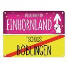 Willkommen im Einhornland - Tschüss Böblingen Einhorn Metallschild