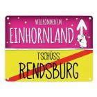 Willkommen im Einhornland - Tschüss Rendsburg Einhorn Metallschild